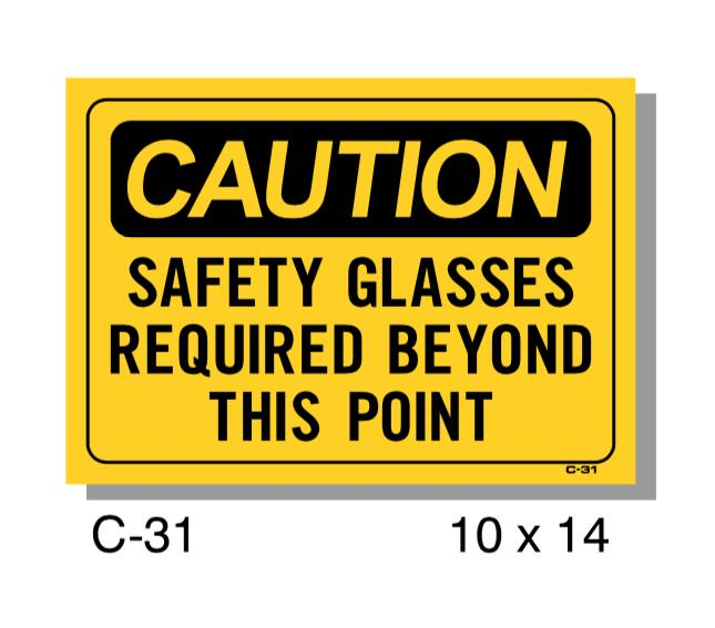 CAUTION SIGN, SAFETY GLASSES REQUIRED BEYOND THIS POINT