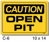 CAUTION SIGN, OPEN PIT