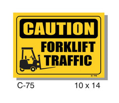 CAUTION SIGN, FORKLIFT TRAFFIC