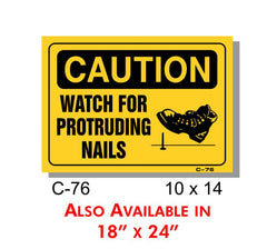 CAUTION SIGN, WATCH FOR PROTRUDING NAILS