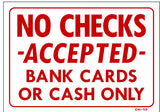 No Checks Accepted-Bank Cards or Cash Only Sign, CK13