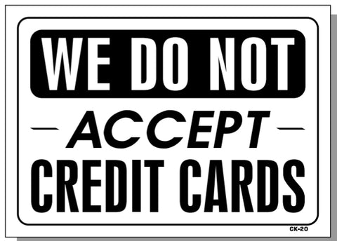 We Do Not Accept Credit Cards Sign, C20