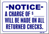 NOTICE-A Charge of $___ Will Be Made On All Returned Checks Sign, CK8