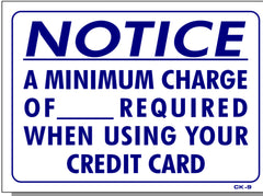 NOTICE-A Minimum Charge of $___ Required When Using Your Credit Card Sign, CK9
