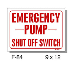 FIRE PROTECTION SIGN, EMERGENCY PUMP SHUT OFF SWITCH