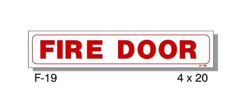 "FIRE PROTECTION SIGN, FIRE DOOR, PLASTIC, 4"" X 20"""