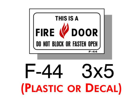 "FIRE PROTECTION SIGN, THIS IS A FIRE DOOR, PLASTIC, 3"" X 5"""