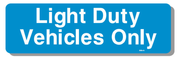Light Duty Vehicles Only Sign