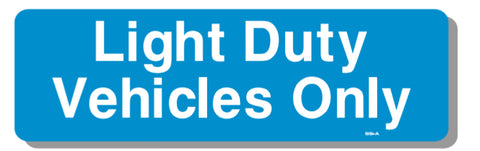 "Light Duty Vehicles Only Sign, 8"" X 24"" Aluminum, Double Faced"