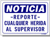 "Notice- Report All Injuries To Supervisor ""IN SPANISH"" Sign, N15sp"