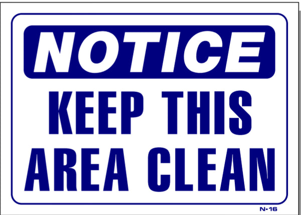 Notice Keep This Area Clean Sign N16 Smogchecksupplies