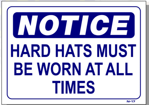 Notice-Hard Hats Must Be Worn At All Times Sign, N17