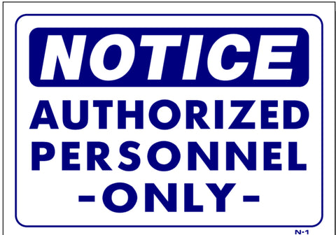 Notice Authorized Personal Only Sign, N1