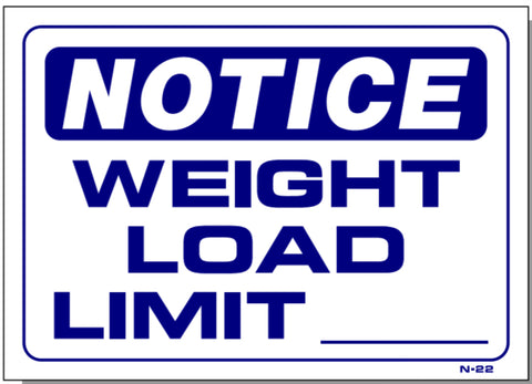 Notice-Weight Load Limit Sign, N22