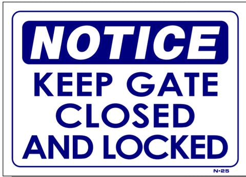 Notice-Keep Gate Closed And Locked Sign, N25