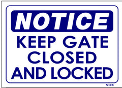Notice-Keep Gate Closed And Locked Sign, N25, signs, signage
