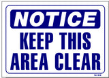 Notice-Keep This Area Clear Sign, N33, business signs, shop signs