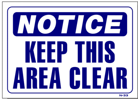Notice-Keep This Area Clear Sign, N33