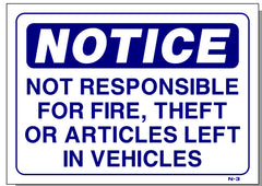 Notice Not Responsible for Fire, Theft or Articles Left in Vehicles Sign, N3