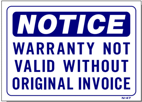 Notice-Warranty Not Valid Without Original Invoice Sign, N47