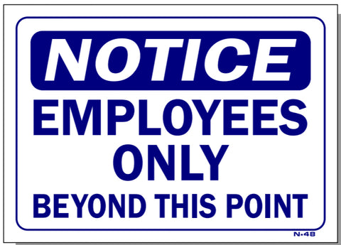 Notice-Employees Only Beyond This Point Sign, N48