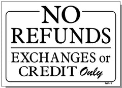 No Refunds-Exchanges or Credit Only Sign, NF1