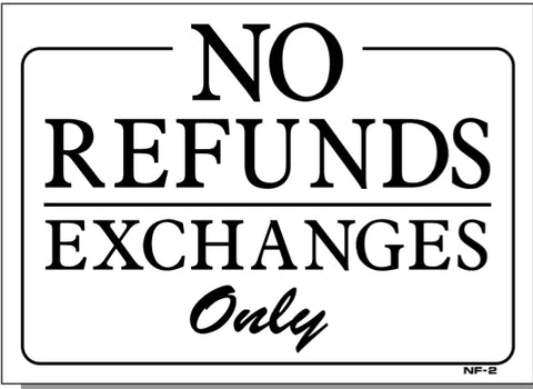 No Refunds-Exchanges Only Sign, NF2