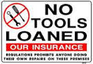 No Tools Loaned Sign