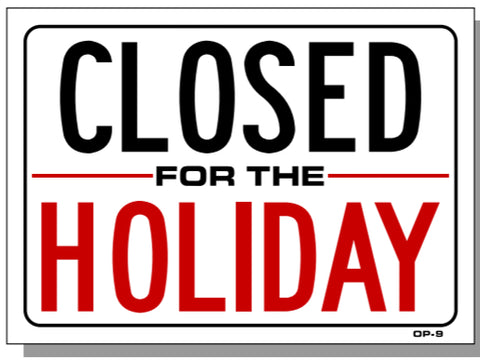 Closed For The Holiday Sign, OP9