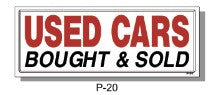 USED CARS BOUGHT & SOLD SIGN, P-20