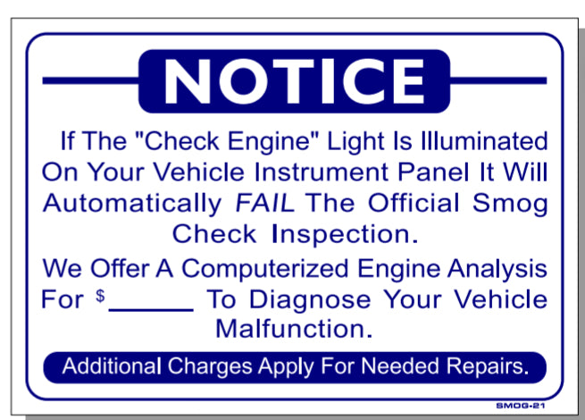 "NOTICE If The ""CHECK ENGINE"" Light is Illuminated Sign, SMOG21"