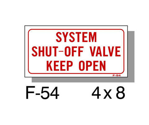 "FIRE PROTECTION SIGN, SYSTEM SHUT OFF VALVE KEEP OPEN, PLASTIC, 4"" X 8"""