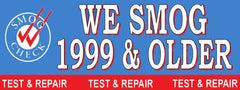 We Smog 1999 & Older | Smog Banner | Test and Repair | Vinyl Banner