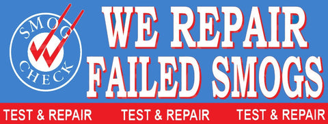 We Repair Failed Smogs | Test and Repair | Vinyl Banner | 3' X 8'