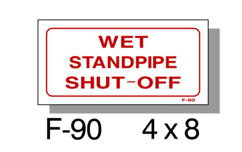 "FIRE PROTECTION SIGN, WET STANDPIPE SHUT OFF, PLASTIC, 4"" X 8"""