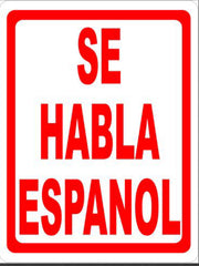 Spanish Sign, We Speak Spanish, Se Habla Espanol