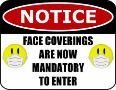 "COVID-19 SIGN, FACE COVERINGS ARE NOW MANDATORY TO ENTER, 11.5"" X 9"""