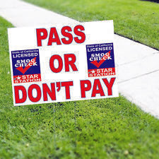 Pass or Don't Pay Star Certified Smog Check Star Station Yard Sign