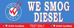 We Smog Diesel | Test Only | Smog Check Banner | Star Certified |Vinyl Banner
