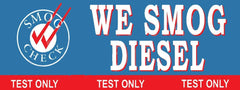 We Smog Diesel | Test Only | Smog Check Banner | Vinyl Banner