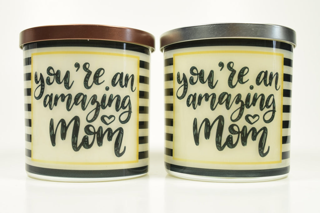 You're an Amazing Mom Soy Candle