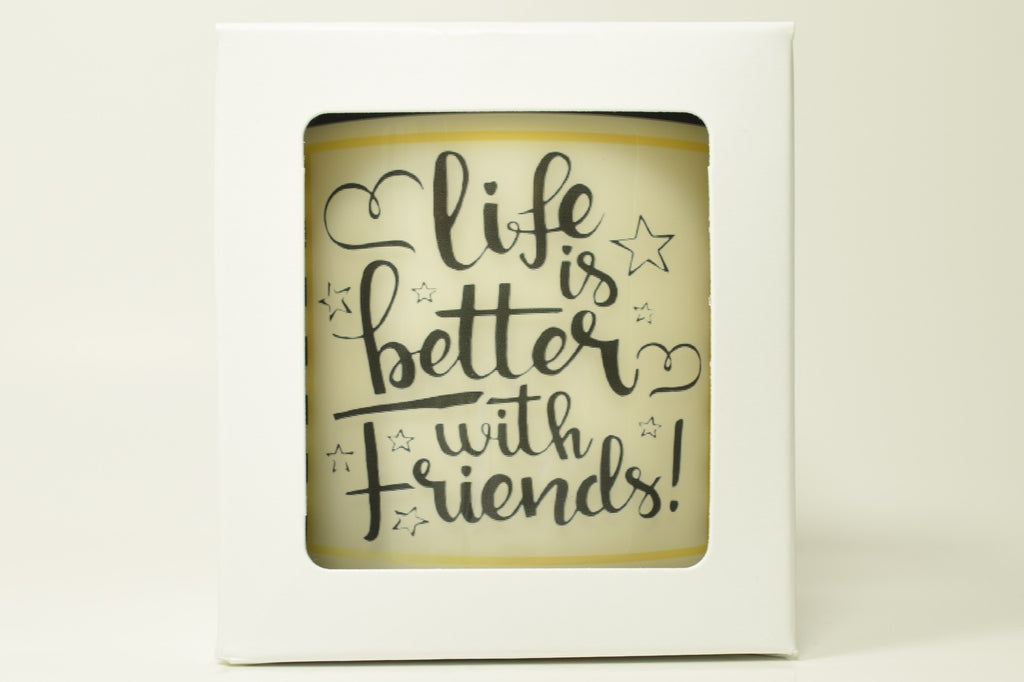Life Is Better With Friends Soy Candle