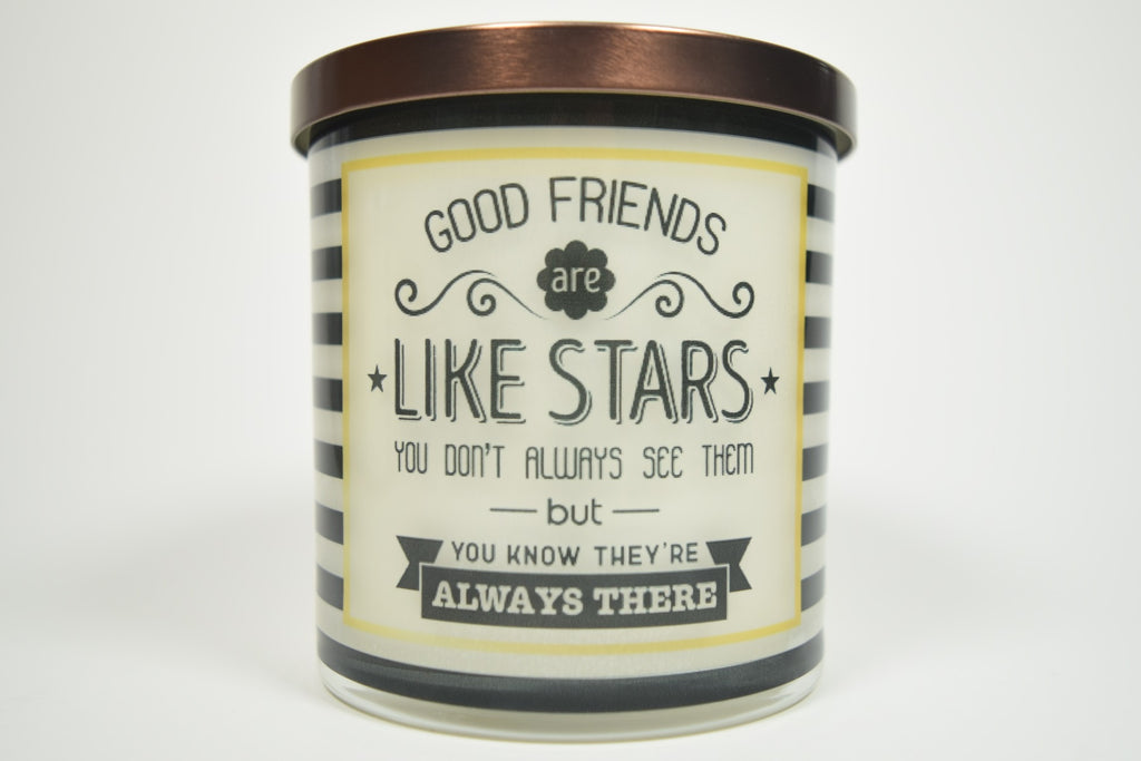 Good Friends Are Like Stars You Don't Always See But You Know They're Always There  Soy Candle