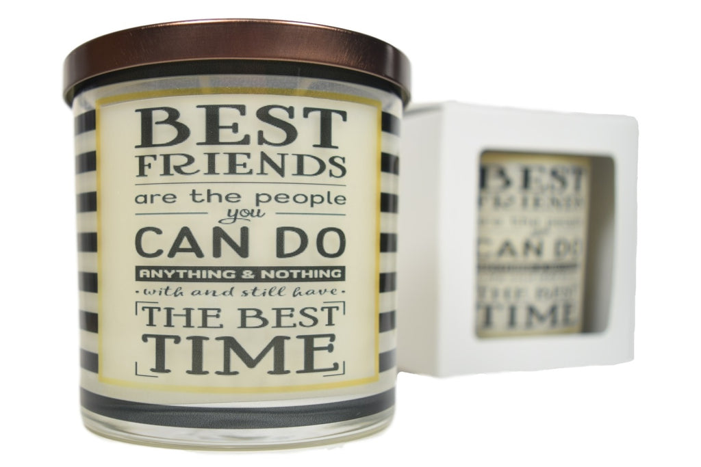Best Friends Are The People You Can Do Anything & Nothing With And Still Have The Best Time Soy Candle