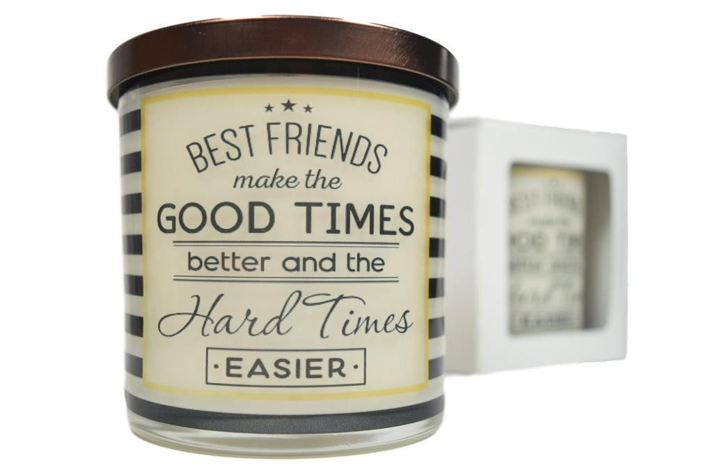 Best Friends Make The Good Times Better And The Hard Times Easier Soy Candle