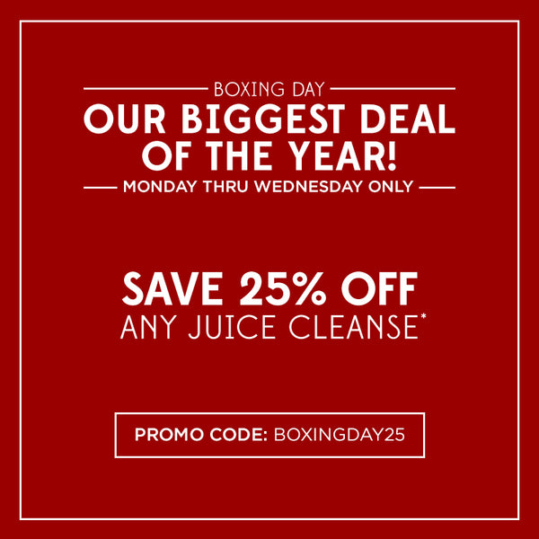 TWO DAYS ONLY: 25% Off Any Juice Cleanse!