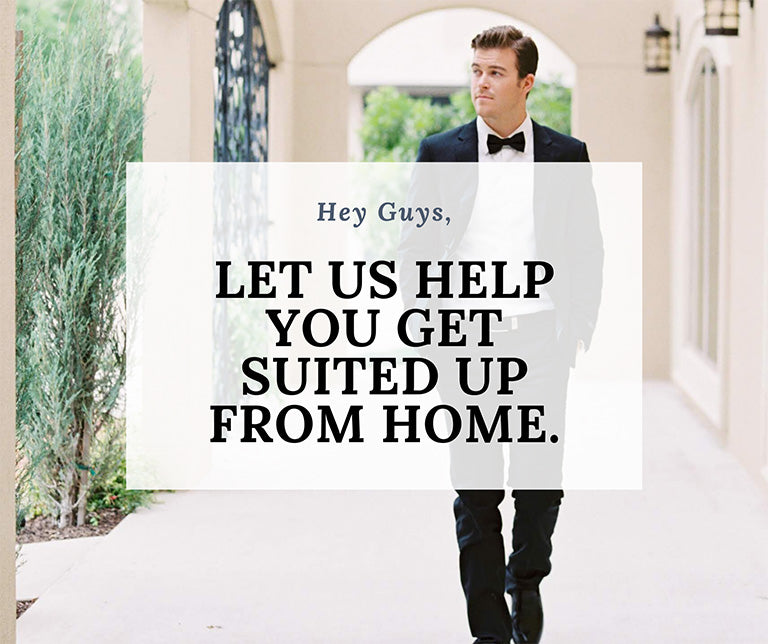 Let Us Help You Get Suited Up From Home