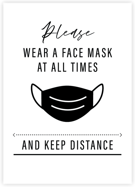Please wear a face mask at all times and keep distance.