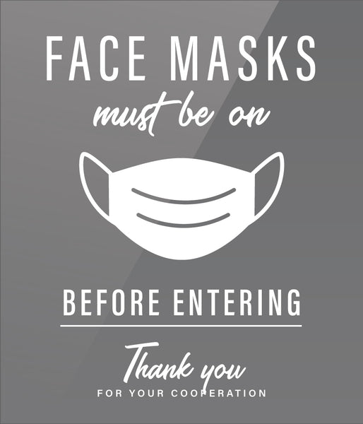 Face masks must be on before entering. Thank you for your cooperation.