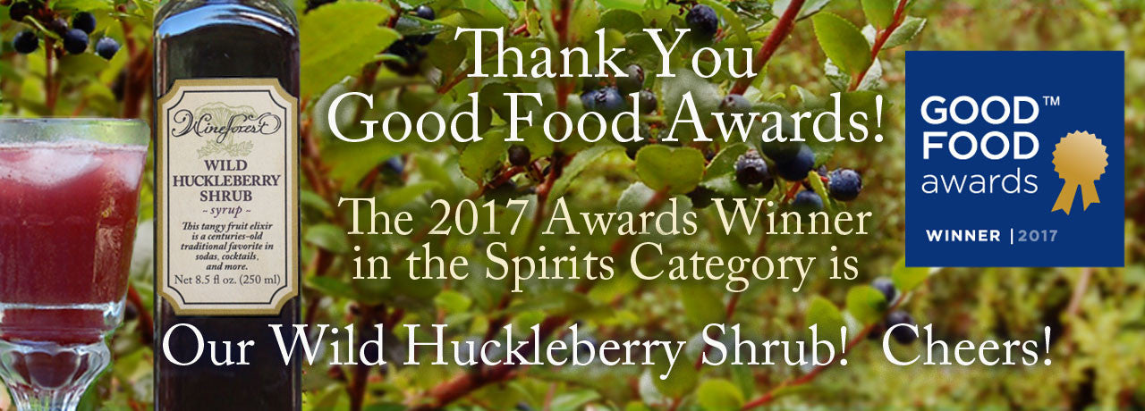 We're delighted to announce Wine Forest Wild Huckleberry Shrub has been named a 2017 Good Food Awards Winner in the Spirits Category